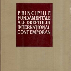 Principiile fundamentale ale drepturilor international contemporan - Autor(i): Grigore Geamanu - Carte Drept administrativ