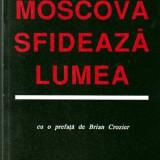 Moscova sfideaza lumea - Autor(i): Ion Ratiu - Istorie