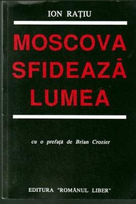 Moscova sfideaza lumea - Autor(i): Ion Ratiu foto