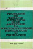 Probleme de terapie intensiva si anestezie in neurochirurgie, neurologie si psihiatrie -