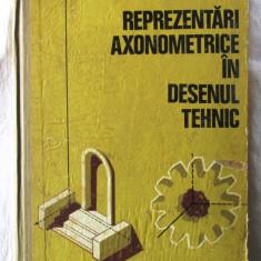 """REPREZENTARI AXONOMETRICE IN DESENUL TEHNIC"", N. Nicolescu / C. Lepadatu, 1970"