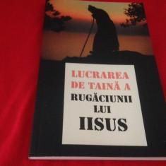 LUCRAREA DE TAINĂ A RUGĂCIUNII LUI IISUS