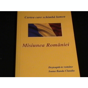 MISIUNEA ROMANIEI-DESTEAPTA-TE ROMANE-I. BANDA CLAUDIA-