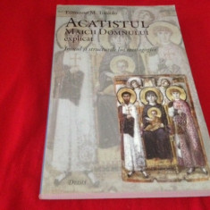 ACATISTUL MAICII DOMNULUI EXPLICAT( contine textul grec  original)