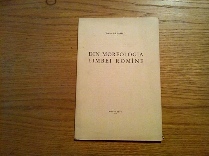 DIN MORFOLOGIA LIMBEI ROMINE - Tache Papahagi - 1937, 22 p.