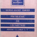 PROBLEME DE GEOMETRIE PENTRU CLASELE I-V - Gheorghe-Adalbert Schneider - Culegere Matematica