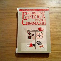 PROBLEME  de FIZICA pentru GIMNAZIU - Mihail Sandu - All Educational, 1997, 503p
