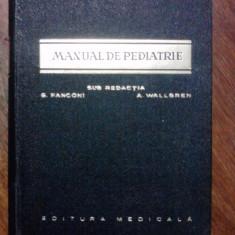 Manual de pedriatrie -  G. Fanconi, A. Wallgren / C54P, Alta editura