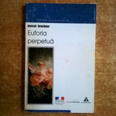 Pascal Bruckner – Euforia perpetua - Filosofie