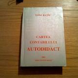 CARTEA CONTABILULUI AUTODIDACT - Toni Ratiu - Editura Gestiunea, 1995, 575 p.