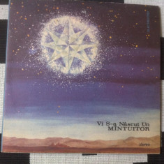 Vi s a nascut un Mintuitor mantuitor disc vinyl lp Muzica Religioasa electrecord corala, VINIL