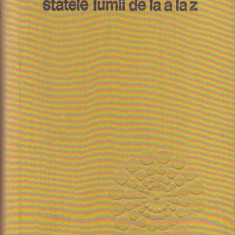 STATELE LUMII DE LA A LA Z - Enciclopedie