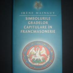 IRENE MAINGUY - SIMBOLURILE GRADELOR CAPITULARE IN FRANCMASONERIE - Carte masonerie, Rao