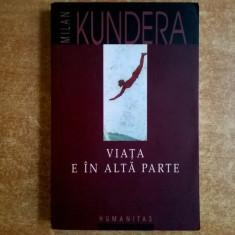 Milan Kundera – Viata e in alta parte - Roman, Humanitas, Anul publicarii: 2003