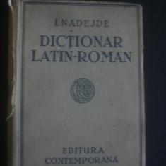 I. NADEJDE - DICTIONAR LATIN ROMAN * editie veche
