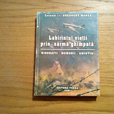 "LABIRINTUL VIETII PRIN ""SARMA GHIMPATA"" - Gheorghe Manea (autograf) - 2001, 299p"