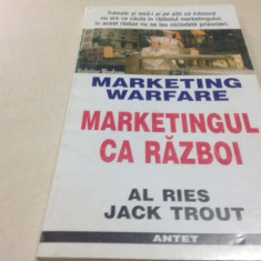 MARKETINGUL CA RAZBOI- Al Ries, Jack Trout