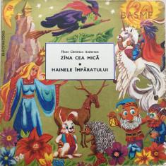 ZANA CEA MICA * HAINELE IMPARATULUI - Hans Christian Andersen (DISC VINIL) - Muzica pentru copii