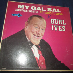 Burl Ives ‎– My Gal Sal And Other Favorites _ vinyl(LP) SUA - Muzica Country Altele, VINIL
