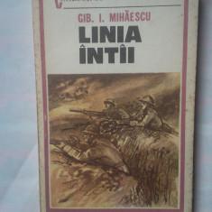 (C329) GIB I. MIHAESCU - LINIA INTAI - Roman istoric