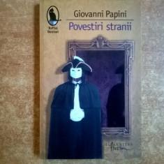 Giovanni Papini - Povestiri stranii - Roman, Humanitas, Anul publicarii: 2013