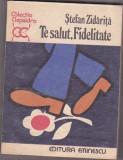 Stefan Zidarita - Te salut , Fidelitate