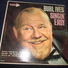 Burl Ives – Singin' Easy _ vinyl(LP) SUA - Muzica Country decca classics, VINIL