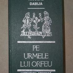 PE URMELE LUI ORFEU-NICOLAE DABIJA CHISINAU 1990
