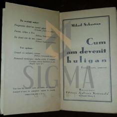 MIHAIL SEBASTIAN - CUM AM DEVENIT HULIGAN