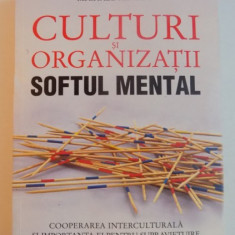 CULTURI SI ORGANIZATII, SOFTUL MENTAL de GERTJAN HOFSTEDE...MICHAEL MINKOV, 2012 - Carte Marketing