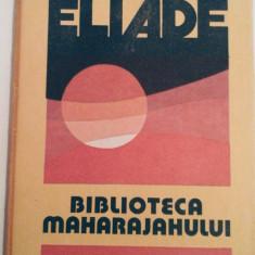 Mircea Eliade - Biblioteca Maharajahului, 65 pagini, 10 lei