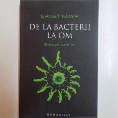 DE LA BACTERII LA OM . EVOLUTIA LUMII VII de ERNST MAYR - Carte Biologie