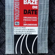 BAZE DE DATE ORGANIZARE PROIECTARE SI IMPLEMENTARE -LUNGU, BODEA, IONITA . - Carte baze de date