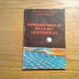 SUPRANATURALUL DE LA MIT LA STIINTA (1) - Cristian Negureanu (autograf) - 1994 - Carte paranormal