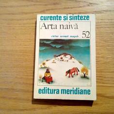 ARTA NAIVA - Victor Ernest Masek - Meridiane, Curente si Sinteze, 1989, 245 p.