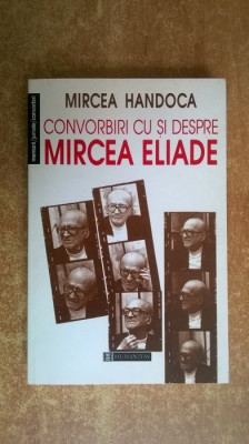 Convorbiri cu si despre Mircea Eliade - de Mircea Handoca foto
