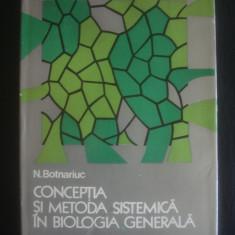 N. BOTNARIUC - CONCEPTIA SI METODA SISTEMICA IN BIOLOGIA GENERALA