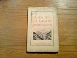 """UN RAID DE CALARIE - A. Balacescu - Arte Grafice """"Bucovina"""", 1931, 210 p.+ harta"""
