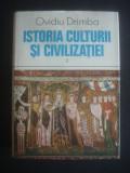 OVIDIU DRIMBA - ISTORIA CULTURII SI CIVILIZATIEI volumul 2, Alta editura