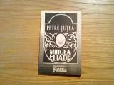 PETRE TUTEA - Mircea Eliade (eseu) - Familia , Oradea, 1992, 92 p.