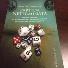 Keith Devlin, PARTIDA NETERMINATĂ, Pascal, Fermat și scrisoarea din sec. XVII... - Carte Matematica