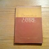 GRAMATICA LIMBII LATINE - N. I. Barbu, T. I. Vasilescu - Editura de Stat, 1958