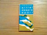 MIRCEA RADU IACOBAN (autograf) - Altfel Despre Sport - Editura Stadion, 1972