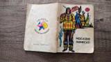 Mocasinii fermecati (legende ale indienilor)/ Traista cu povesti/ cu ilustratii