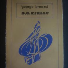 GEORGE BREAZUL - D. G. KIRIAC - Carte Arta muzicala
