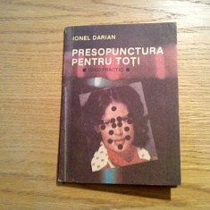 PRESOPUNCTURA PENTRU TOTI * Ghid Practic - Ionel Darian - Abeona, 1992, 103 p. - Carte tratamente naturiste