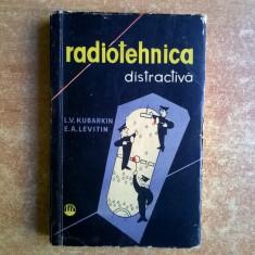 L. V. Kubarkin, E. A. Levitin – Radiotehnica distractiva - Carti Electrotehnica