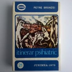 Petre Branzei - Itinerar psihiatric - Carte Psihiatrie