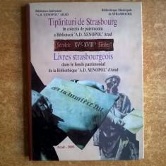 Tiparituri de Strasbourg in colectia de patrimoniu a Bibliotecii A.D. Xenopol Arad - Istorie