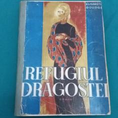 REFUGIUL DRAGOSTEI/ ELISABETH GOUDGE/ 1946 - Carte veche